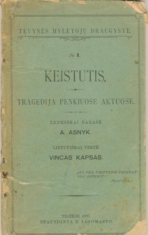 """A. Asnyk. """"Keistutis"""". Vertė V. Kudirka. Tilžė. 1897 m."""