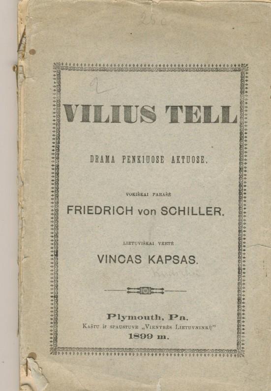 """Frydrichas Šileris. """"Vilius Telis"""". Iš vokiečių k. vertė V. Kudirka. Plymouth, Pa. 1899 m."""