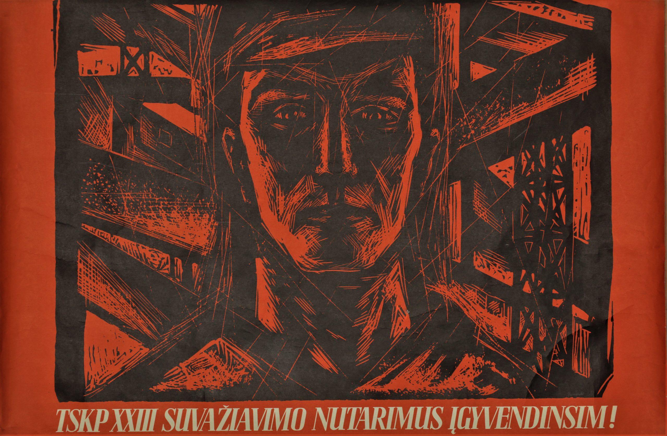TSKP XXIII suvažiavimo nutarimus įgyvendinsim!, plakato dailininkas V. Valius, 1966 m.