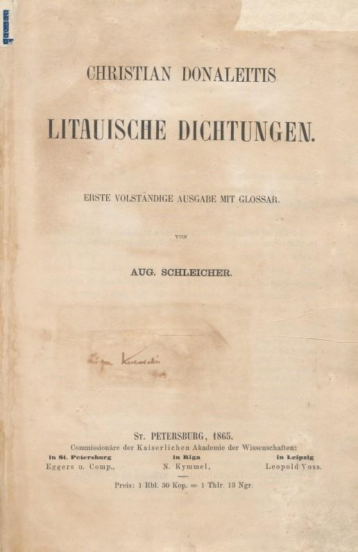 """Antrasis K. Donelaičio """"Metų"""" leidimas, išleistas Augusto Šleicherio 1865 m. Peterburge Rusijos mokslų akademijos lėšomis. Knyga su lietuvių kalbos ir literatūros tyrinėtojo, pedagogo Zigmo Kuzmickio autografu ir ekslibriu"""