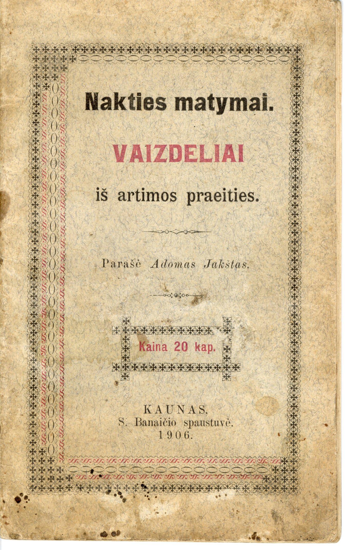 A. Jakšto poezijos knyga. 1906 m. Eilėraščiuose išjuokia kortuojančius inteligentus