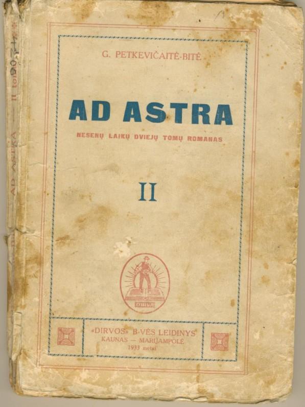 """G. Petkevičaitės autobiografinis romanas """"Ad astra"""". Kaunas–Marijampolė. 1931 m."""
