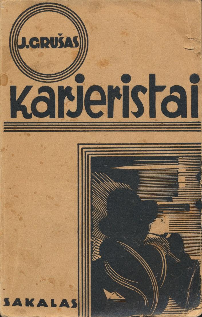 J. Grušas. Karjeristai. Kaunas, 1935