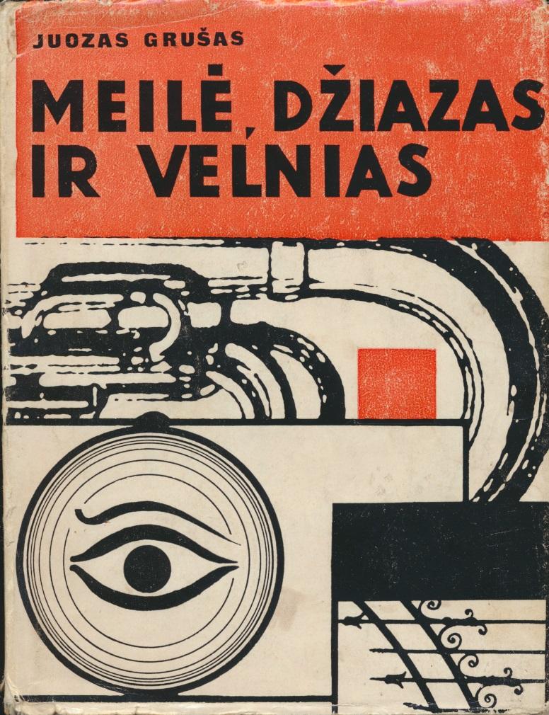 J. Grušas. Meilė, džiazas ir velnias. Vilnius, 1967