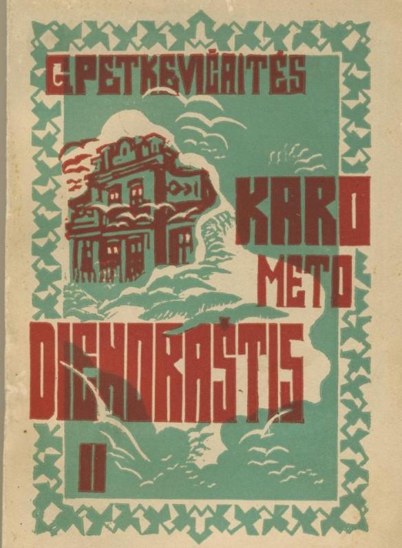 """Kaunas. 1931 m. """"Karo meto dienoraštyje"""" M. Pečkauskaitė aprašė pirmojo pasaulinio karo meto įvykius"""