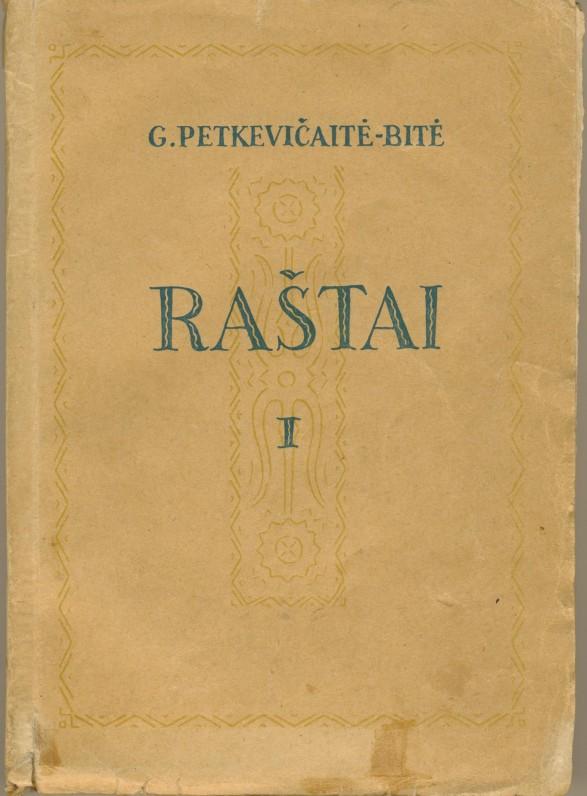 """Kaunas. 1947 m. """"Raštuose"""" spausdinami G. Petkevičaitės apsakymai ir apysakos"""