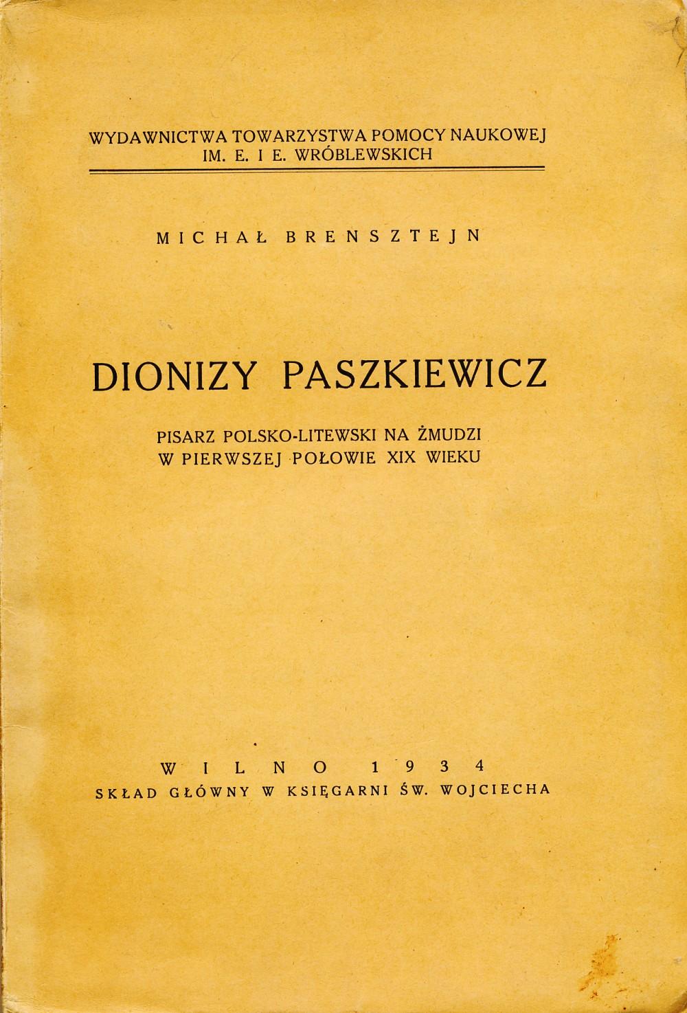 M. Brenšteinas. Dionizas Poška. Lenkų-lietuvių rašytojas Žemaitijoje. Vilnius. 1934 m. Knyga lenkų kalba