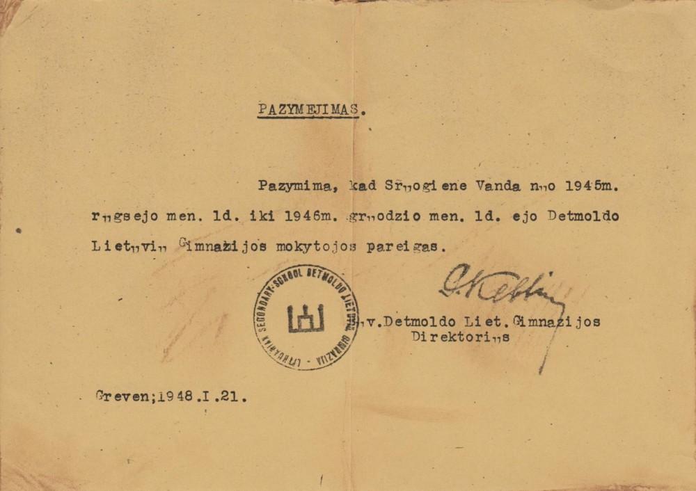 Pažymėjimas, jog V. Sruogienė nuo 1945 09 01 iki 1946 12 01 dirbo Detmoldo lietuvių gimnazijoje. Greven. 1948 01 21