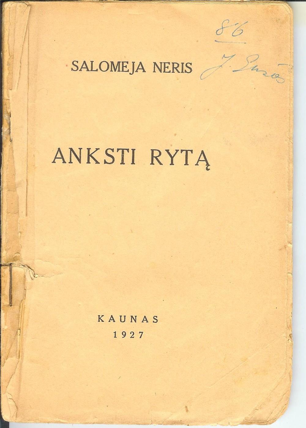 """Pirmasis S. Nėries eilėraščių rinkinys """"Anksti rytą"""". Kaunas. 1927 m. Su dedikacija dramaturgui Juozui Grušui"""