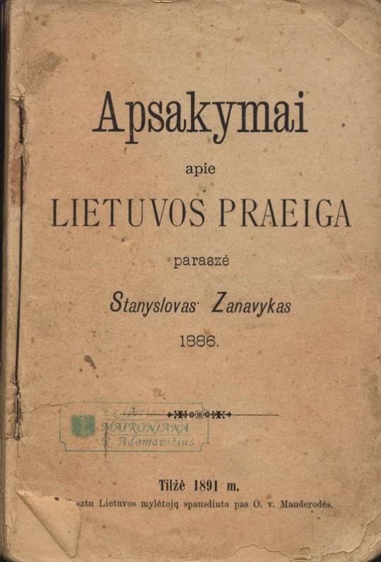 """Pirmoji Maironio knyga """"Apsakymai apie Lietuvos praeigą"""". Tilžė. 1891 m."""
