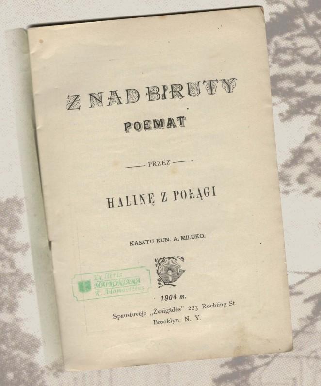 "Poema lenkų kalba ""Z nad Biruty"". Bruklinas. 1904 m. | Poem in Polish ""Z nad Biruty"". Brooklyn. 1904"