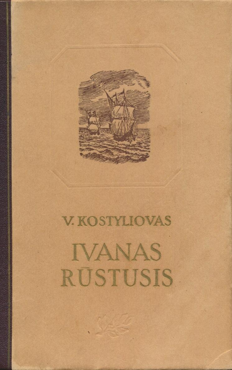 V. Kostyliovas. Ivanas Rūstusis. II knyga. Vilnius, 1951