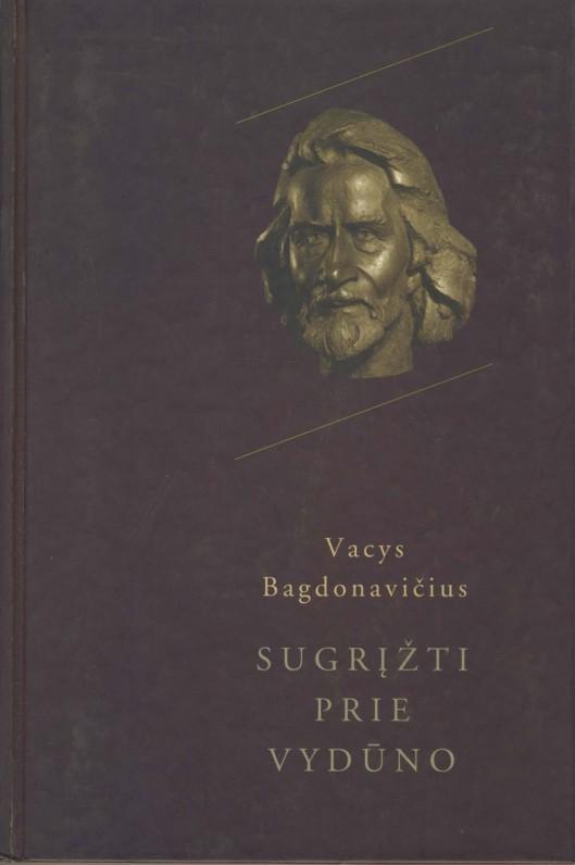"""Vacys Bagdonavičius. """"Sugrįžti prie Vydūno"""". Kaunas, 2001 m."""