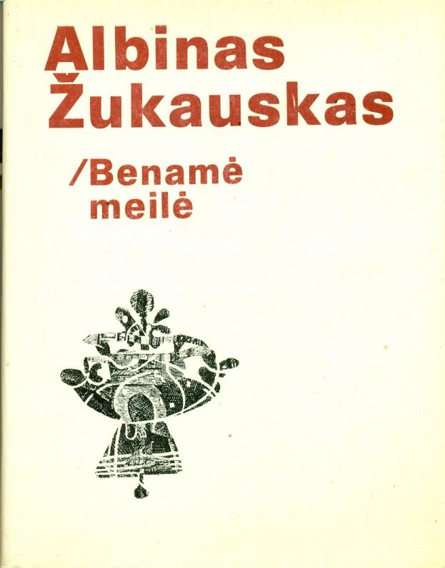 """""""Benamė meilė"""" (eilėraščiai), Vilnius, 1973 m."""