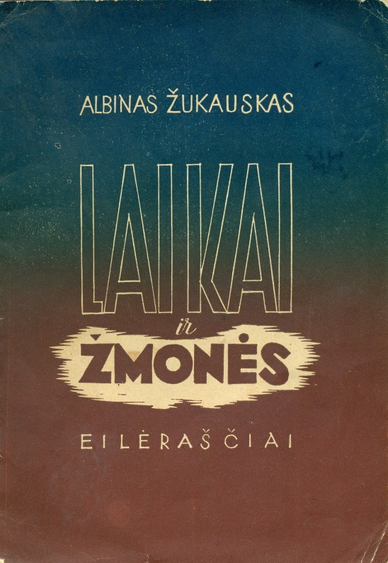 """""""Laikai ir žmonės"""" (eilėraščiai), Vilnius, """"Vilniaus žodis"""", 1938 m."""