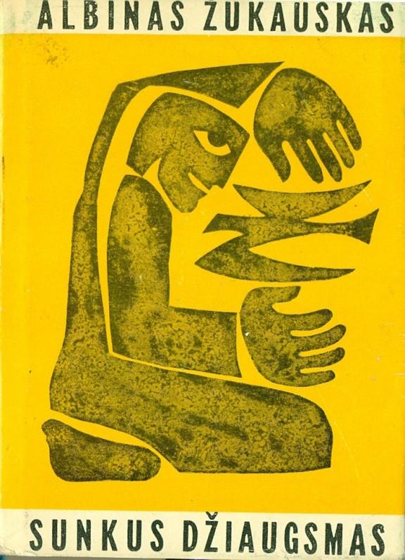 """""""Sunkus džiaugsmas"""" (eilėraščiai), Vilnius, Vaga, 1969 m."""