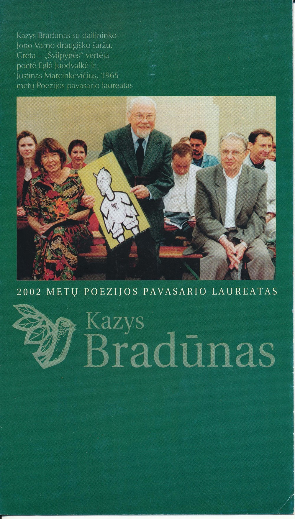 2002 metais Kazys Bradūnas pelnė Poezijos pavasario laureato vardą