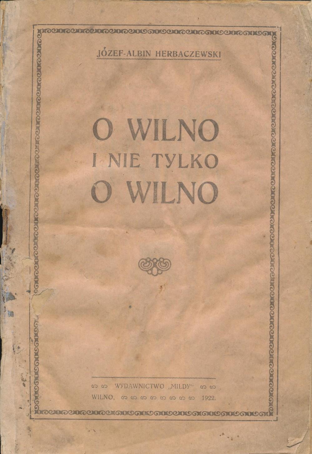 """J. A. Herbačiauskas """"Apie Vilnių ir ne tik apie Vilnių"""" (lenkų k.) Vilnius, 1922 m."""