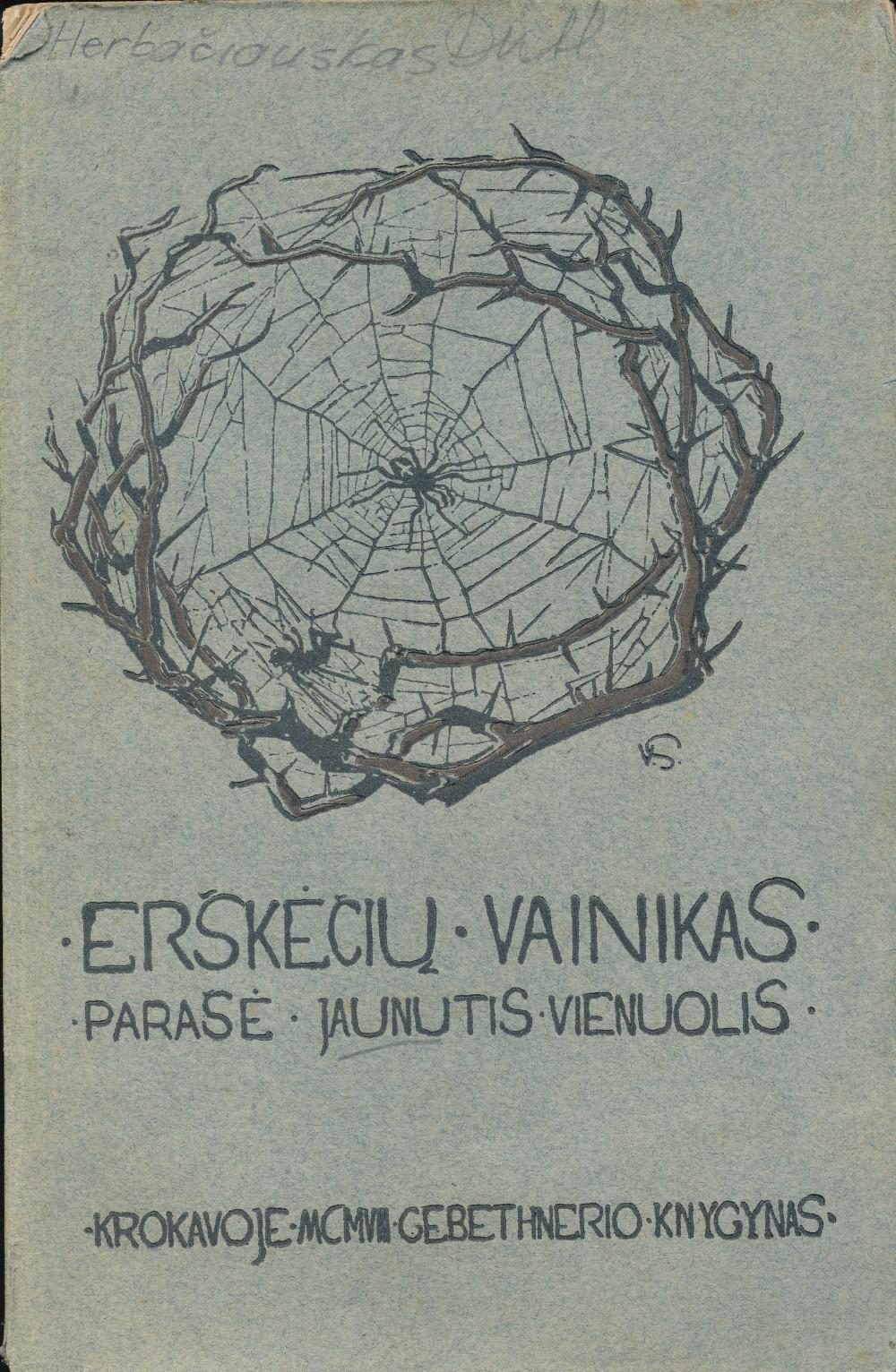 """Jaunutis Vienuolis (J. A. Herbačiauskas) """"Erškėčių vainikas"""" (esė rinkinys), Krokuva, 1908 m."""