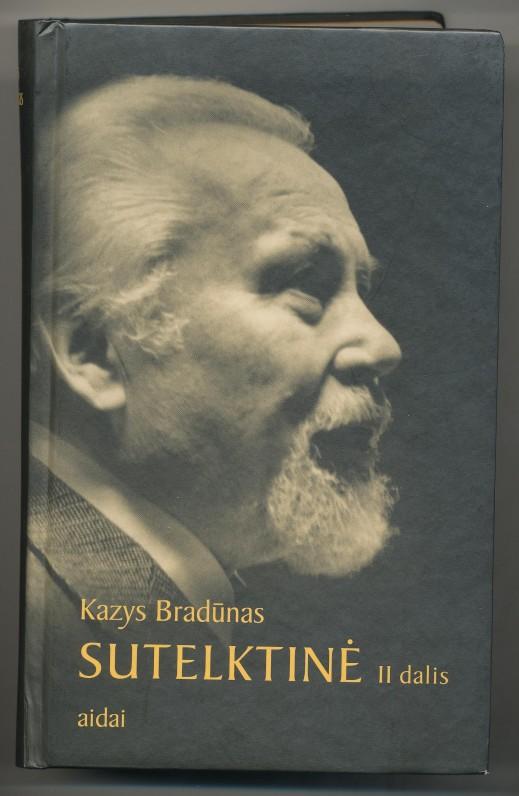 K. Bradūnas. Sutelktinė. Vilnius. 2001 m. II d.