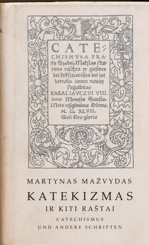 M. Mažvydas. Katekizmas ir kiti raštai. Vilnius, 1993 m. Faksimilinis leidimas