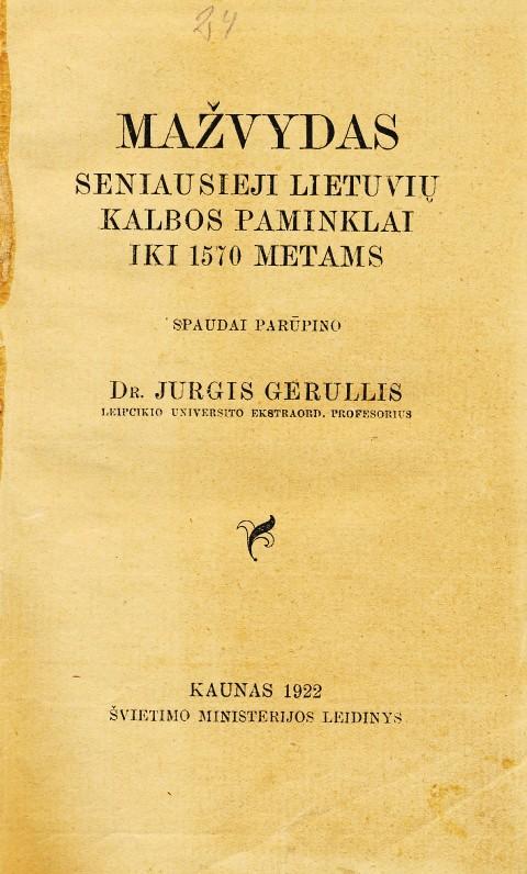 """Seniausieji lietuvių kalbos paminklai iki 1570 metams. Sudarė Jurgis Gerulis. Kaunas, 1922 m. Knyga dedikuota """"K. Būgai, didžiausiajam lietuvių kalbos žinovui"""""""