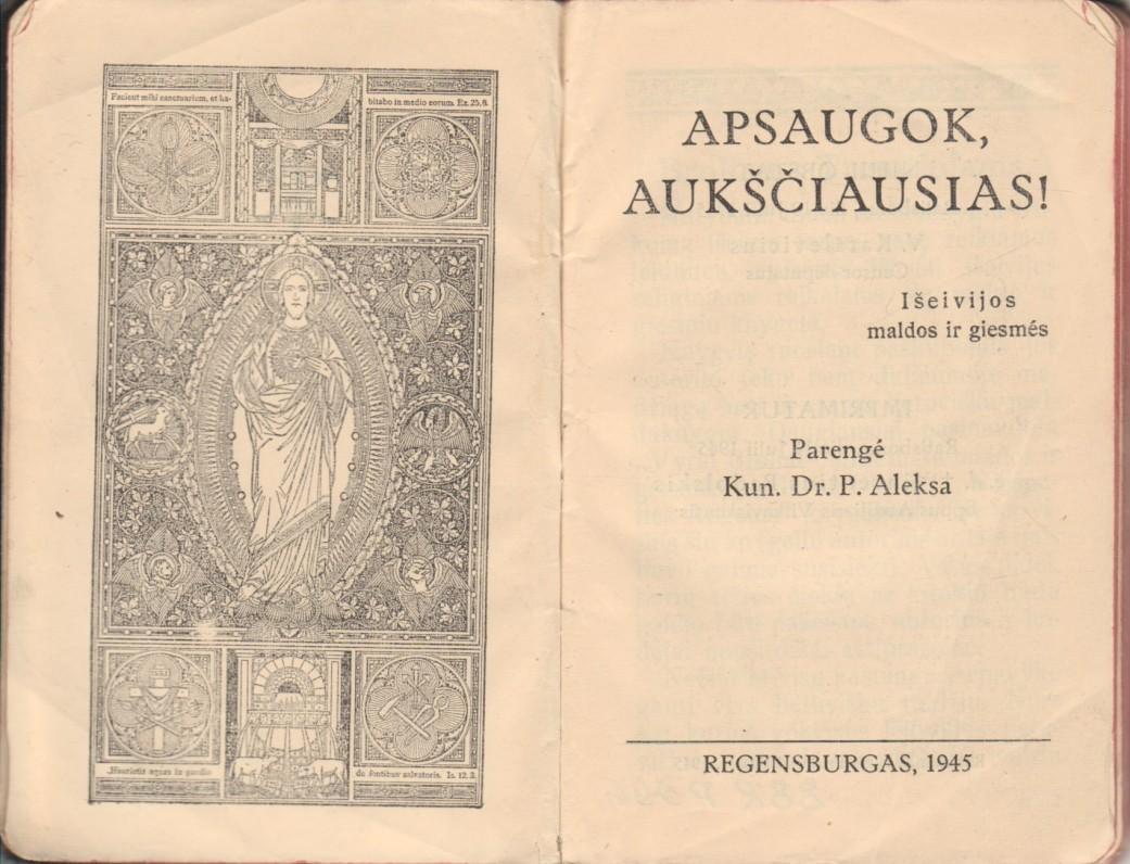 """""""Apsaugok, Aukščiausias!"""" Išeivijos maldos ir giesmės. Regensburgas, 1945 m. Parengė kun. dr. P. Aleksa. Maldyno titulinis lapas"""
