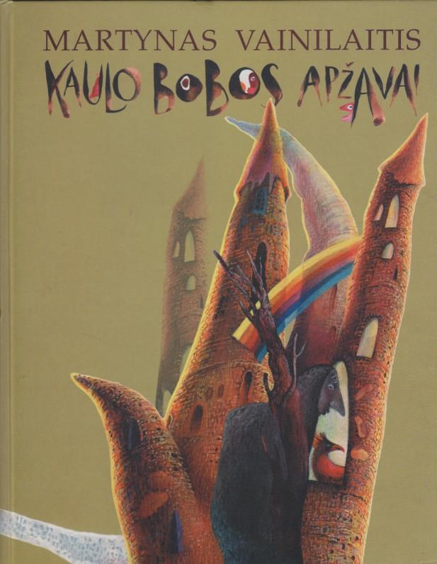 """""""Kaulo bobos apžavai"""", Vilnius, Meralas, 1999 (geriausia metų knyga, apdovanota karūna)"""