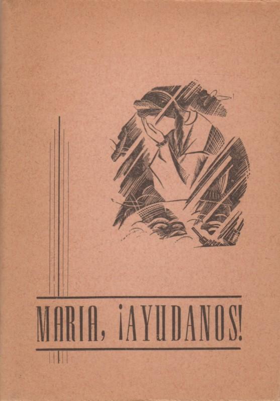 """""""Maria, Ayudanos!"""" [Marija, gelbėki mus]. Argentina, 1962 m. Maldų knygelė. Ispanų k."""