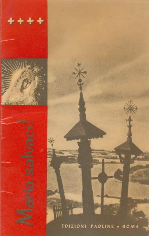 """""""Maria, salvaci!"""" [Marija, gelbėki mus]. Roma, 1962 m. Maldų knygelė. Italų k."""