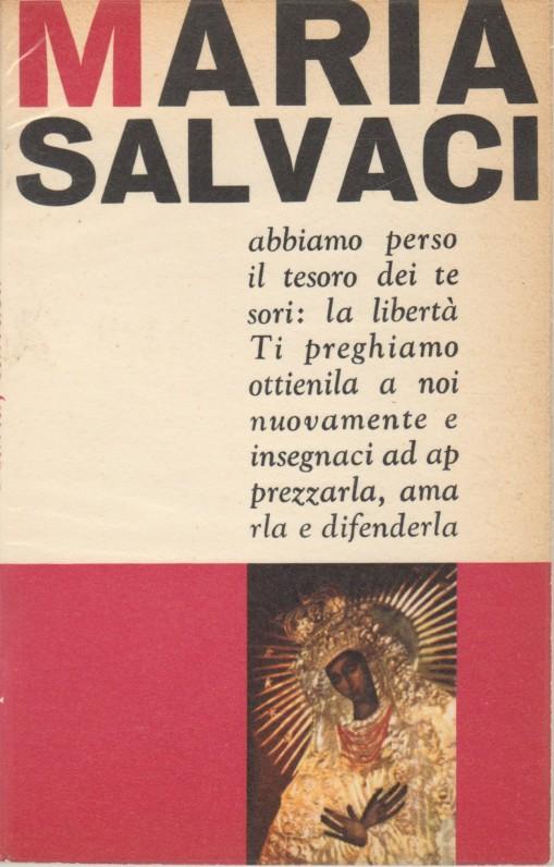 """""""Maria salvaci!"""" [Marija, gelbėki mus]. Roma, 1963 m. Maldų knygelė. Italų k."""