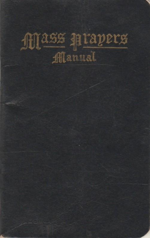 """""""Mass Prapers. Manual. The Holy Sacrifice of the Mass"""". [Šventoji Mišių auka]. [JAV, 1938 m.] Maldynas. Anglų k."""