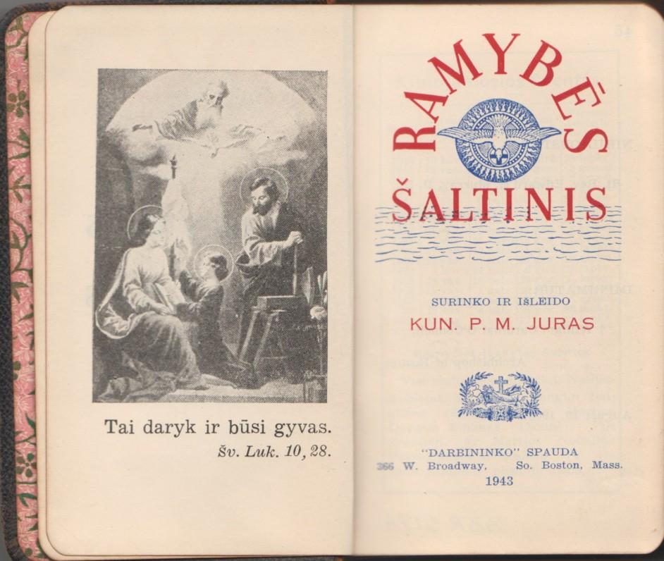 """""""Ramybės šaltinis"""". Bostonas, 1943 m. Surinko ir išleido kun. P. M. Juras. Maldyno titulinis lapas"""