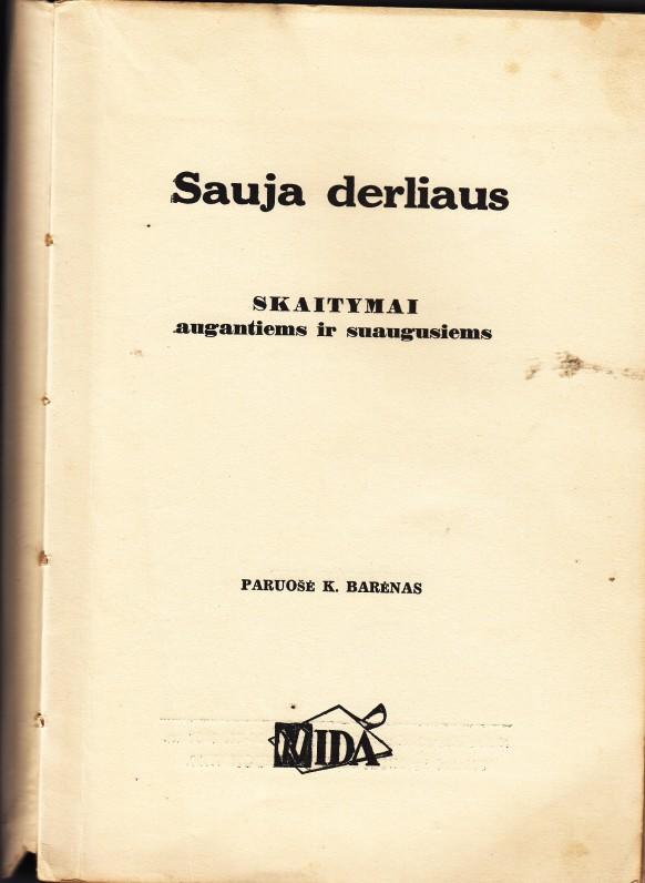 """""""Sauja derliaus"""" – K. Barėno sudaryta ir išleista skaitymų knyga, naudota lituanistinėse mokyklose. 1957 m."""
