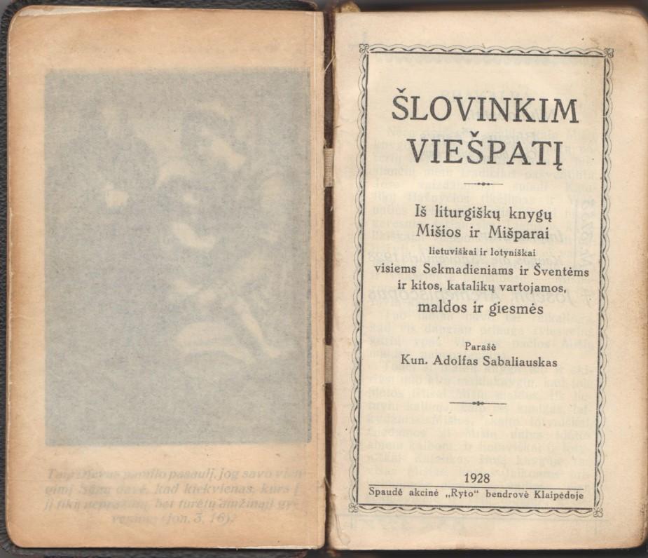 """""""Šlovinkim viešpatį"""". Klaipėda, 1928 m. Parašė kun. Adolfas Sabaliauskas. Maldyno titulinis lapas"""