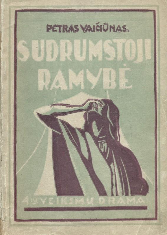 """""""Sudrumstoji ramybė"""". – Kaunas, 1927 m."""