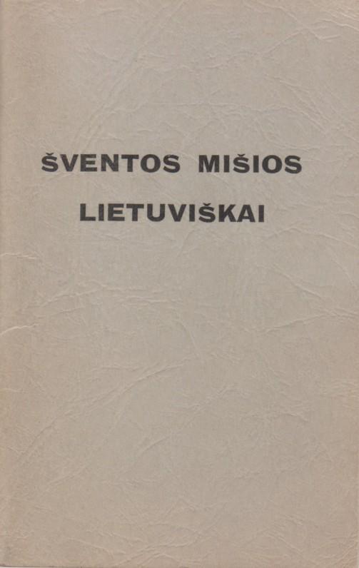 """""""Šventos mišios lietuviškai"""". Čikaga, 1966 m. Parengė vyskupas Vincentas Brizgys"""