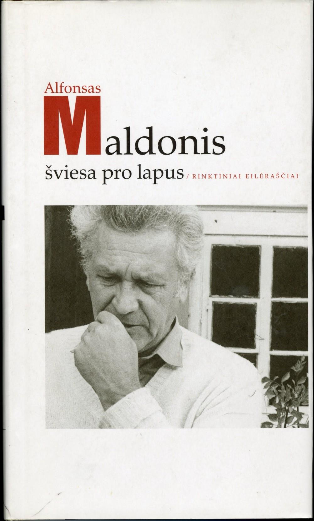 """""""Šviesa pro lapus"""" – rinktinių eilėraščių knyga, kuri aprėpia visą A. Maldonio kūrybos kelią. 2009 m."""