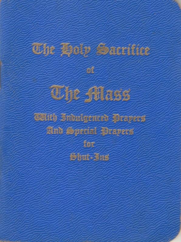 """""""The Holy Sacrifice of the Mass"""". [Šventoji Mišių auka]. Niujorkas, 1952 m. Maldynas. Anglų k."""