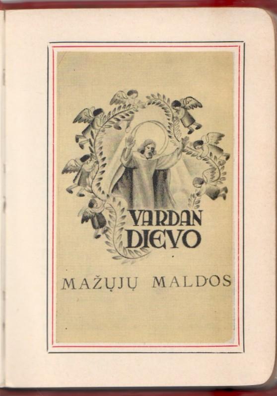 """""""Vardan Dievo. Mažųjų maldos"""". JAV, 1951m. Tekstas kun. Stasio Ylos. Iliustracijos dail. Pauliaus Augiaus. Maldyno titulinis lapas"""