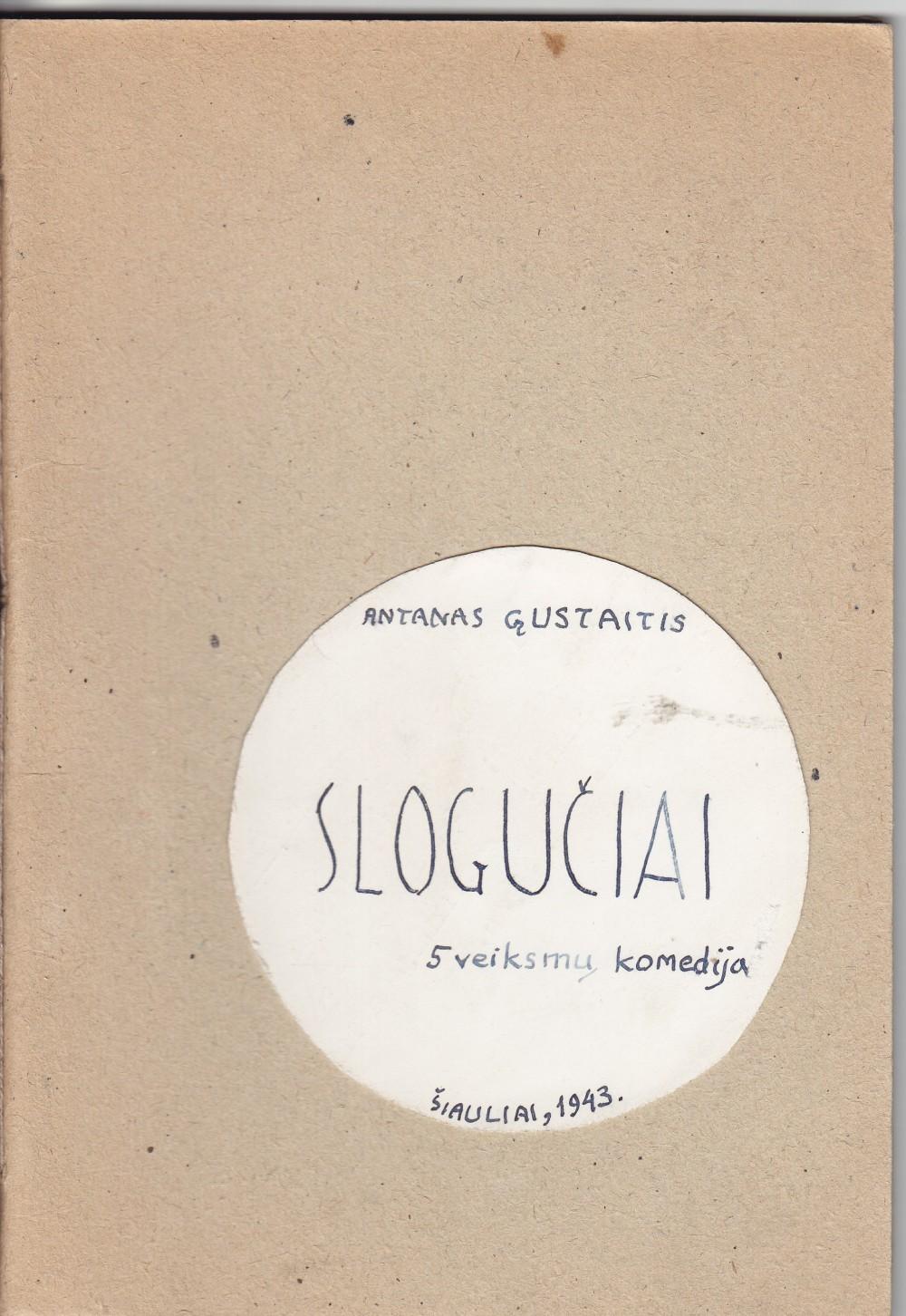 """A. Gustaičio komedija """"Slogučiai"""" buvo pastatyta Klaipėdos valstybiniame teatre, o vėliau atspausdinta almanache """"Varpai"""""""