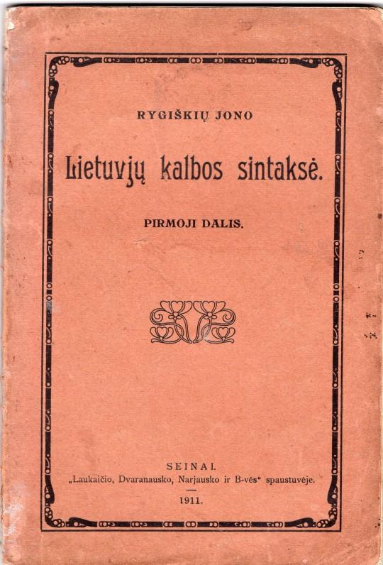 J. Jablonskis (sl. Rygiškių Jonas). Lietuvių kalbos sintaksė. Seinai. 1911 m.