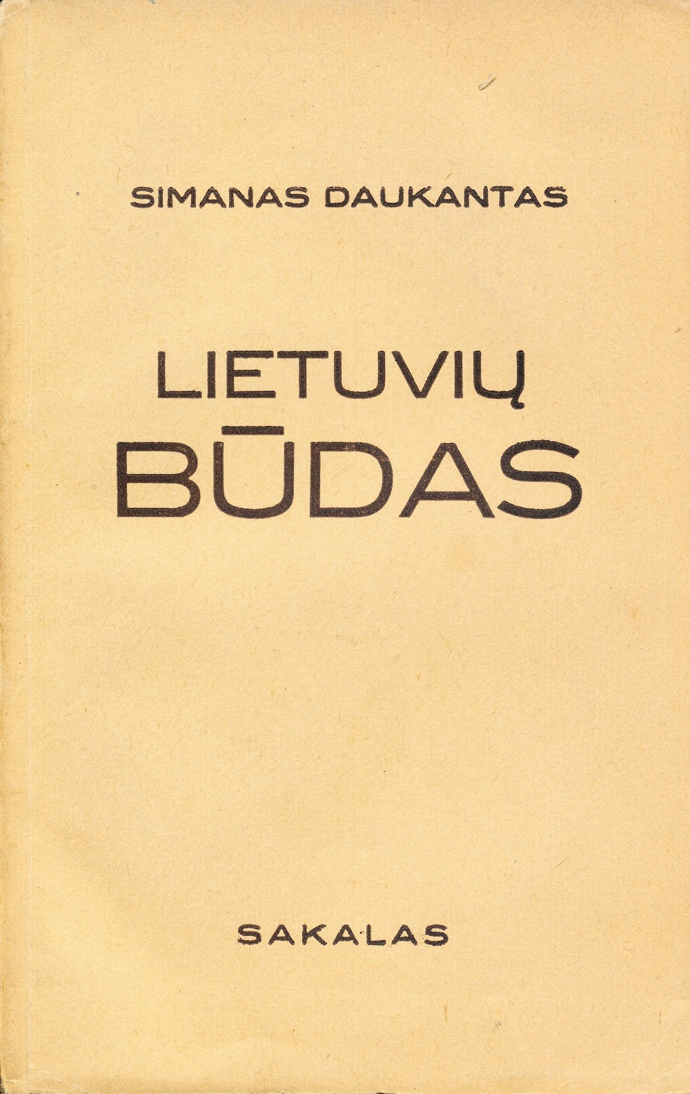 S. Daukantas. Būdas senovės lietuvių, kalnėnų ir žemaičių. 1935 m.