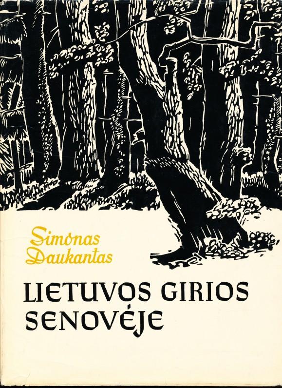S. Daukantas. Lietuvos girios senovėje. Iliustravo dail. V. Armalas. Vilnius. 1964 m.