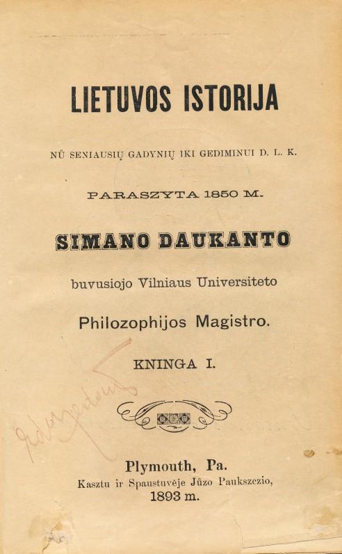 S. Daukantas. Lietuvos istorija. T. 1. 1893 m.