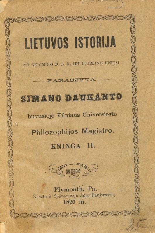 S. Daukantas. Lietuvos istorija. T. 2. 1897 m.