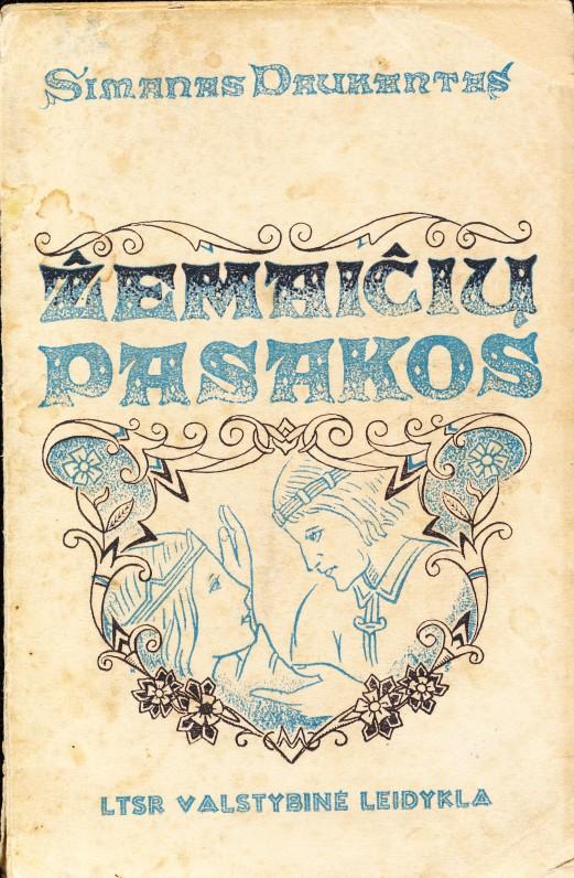S. Daukantas. Žemaičių pasakos. Paruošė M. Untulis. Iliustracijos K. Šimonio. Kaunas. 1941 m.