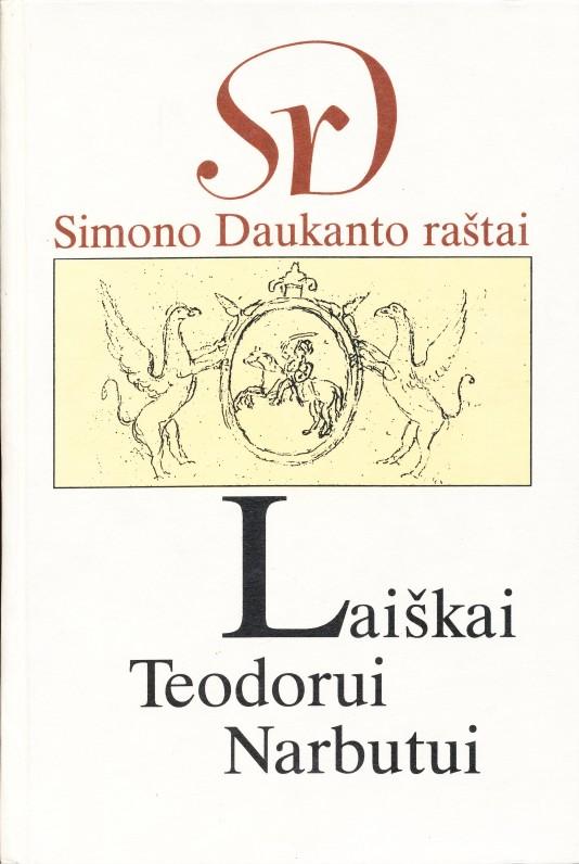 S. Daukanto laiškai T. Narbutui. Parengė Reda Griškaitė. Vilnius. 1996 m.